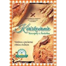 Najlacnejšie Kváskovanie. Recepty z kvásku - Naty Žúreková Štefková